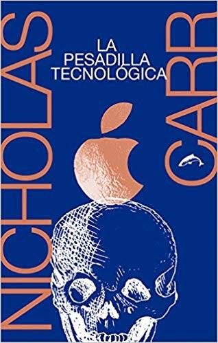 Portada del libro la pesadilla tecnológica
